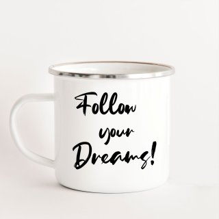 Emaillebecher: Follow your dreams